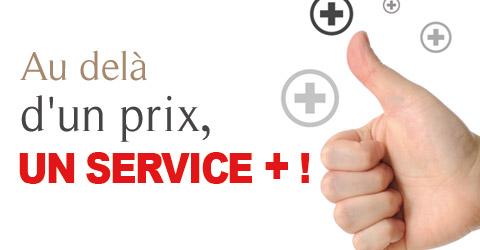Au delà d'un prix, un Service + !